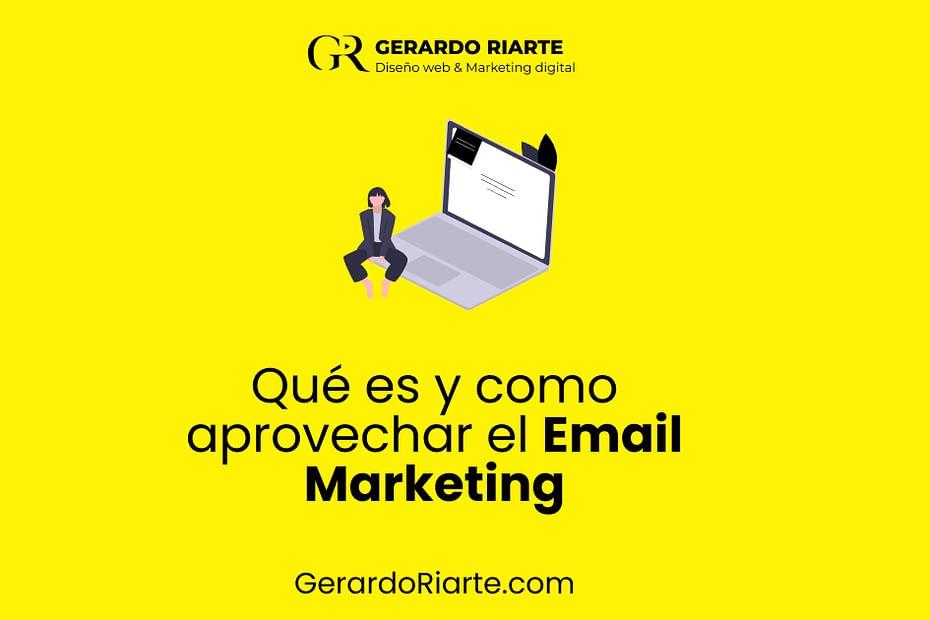 Que es y como aprovechar email marketing - GerardoRiarte.com